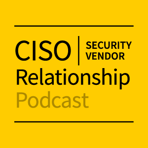 An yellow image of Ciso Security Vendor Relationship Podcast