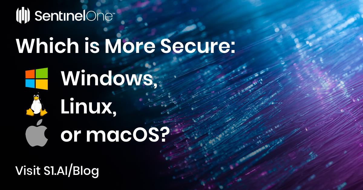 Which is More Secure: Windows, Linux, or macOS?