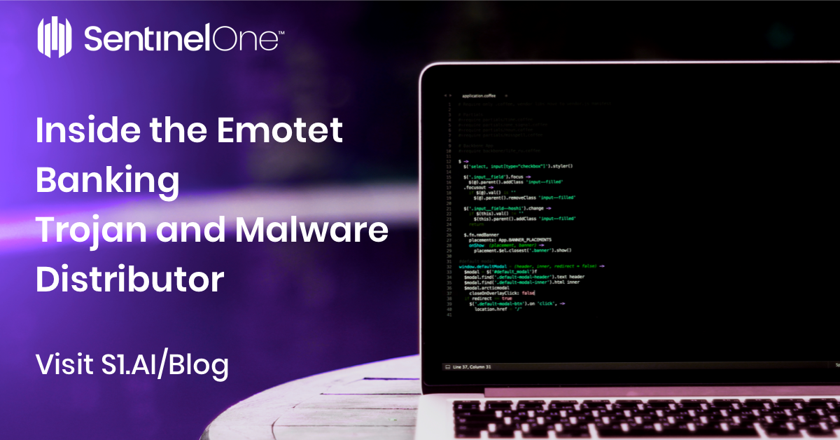 Inside the Emotet Banking Trojan and Malware Distributor