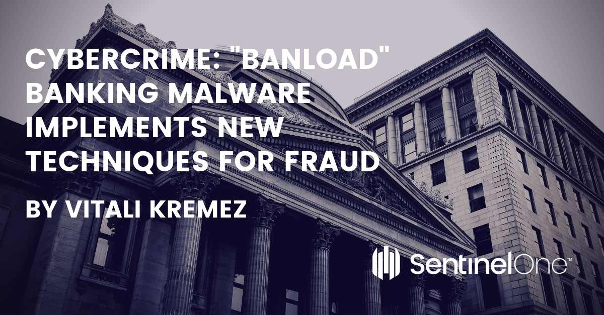 Cybercrime: Banload Banking Malware Implements New Techniques for Fraud