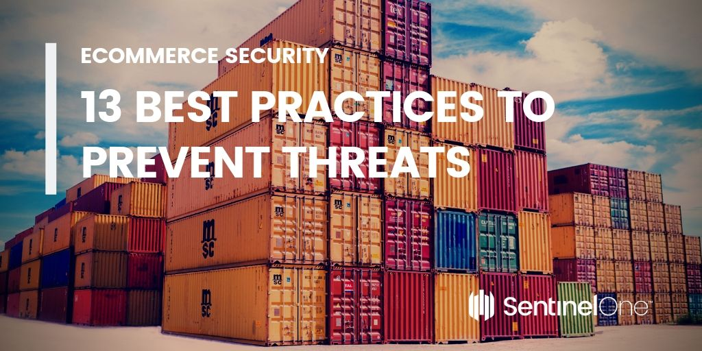 eCommerce Security_ 13 Best Practices to Prevent Threats